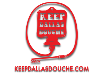 Keep Dallas Douche - The Official Source of All Things Douche